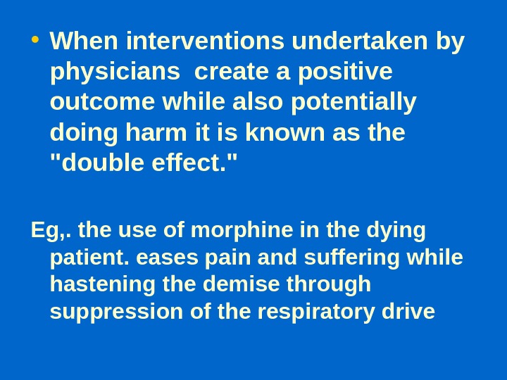 • When interventions undertaken by physicians create a positive outcome while also potentially doing harm