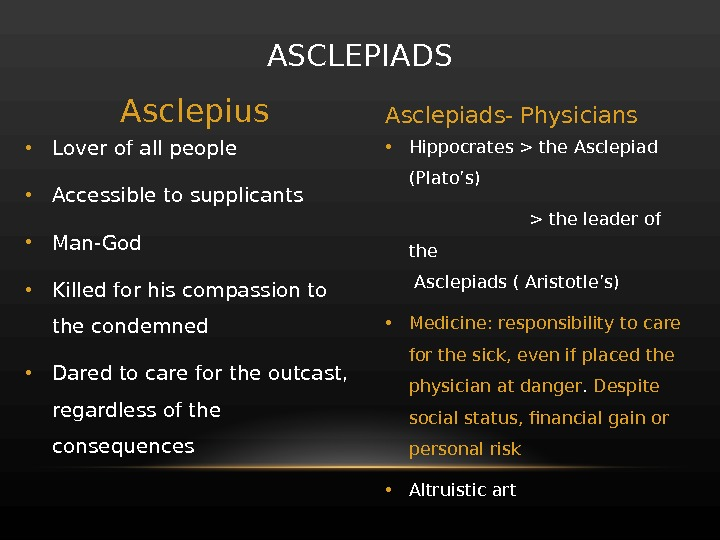 • Hippocrates  the Asclepiad (Plato's)       the leader of