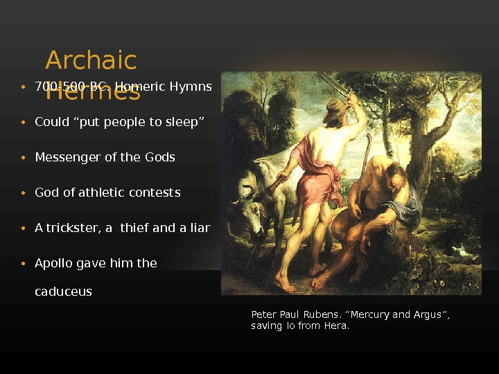 "Archaic Hermes • 700 -500 BC. Homeric Hymns • Could "" put people to sleep"" •"