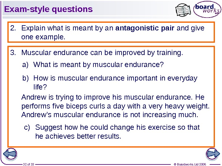 © Boardworks Ltd 200632 of 33 Exam-style questions 2. Explain what is meant by an antagonistic