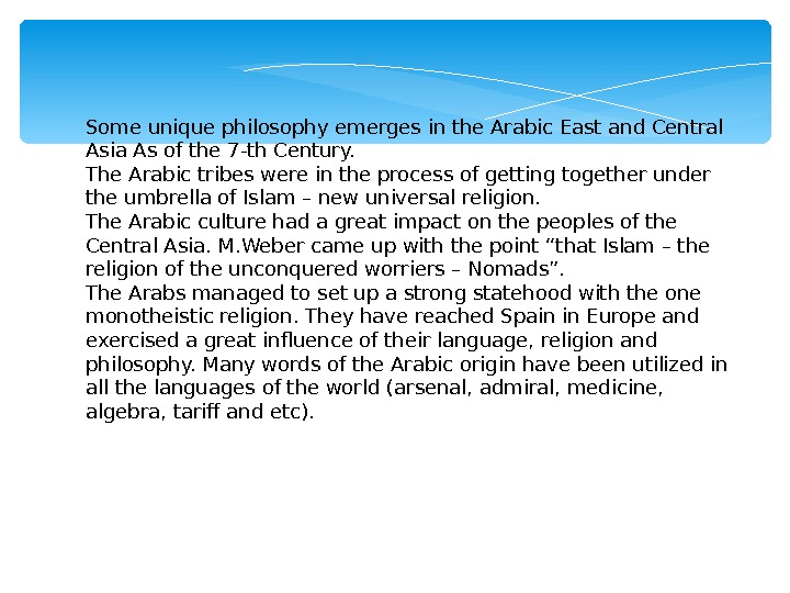 Some unique philosophy emerges in the Arabic East and Central Asia As of the 7 -th