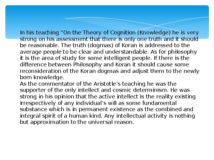 "In his teaching ""On the Theory of Cognition (Knowledge) he is very strong on his assessment"