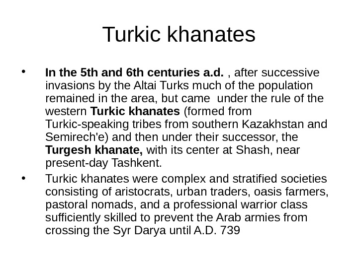 Turkic khanates • In the 5 th and 6 th centuries a. d.  , after