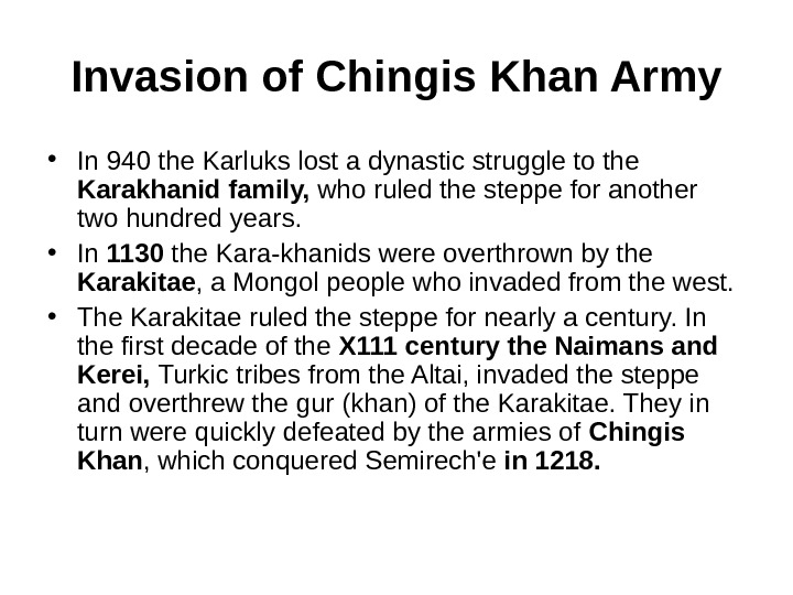 Invasion of Chingis Khan Army • In 940 the Karluks lost a dynastic struggle to the