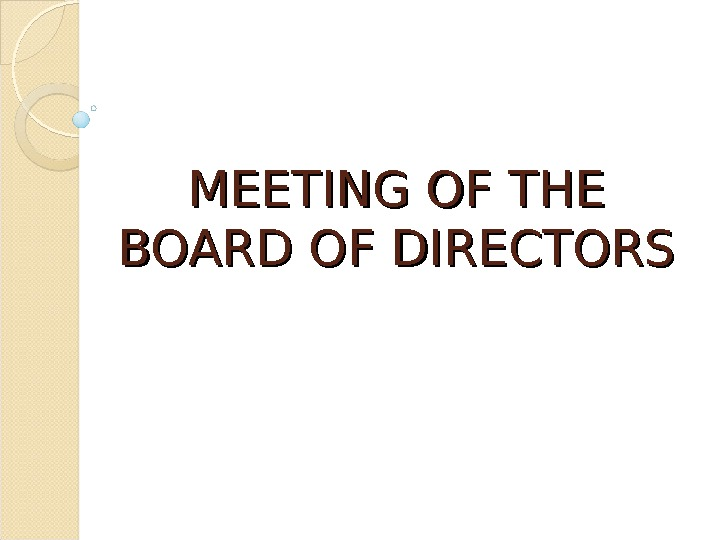 MEETING OF THE BOARD OF DIRECTORS