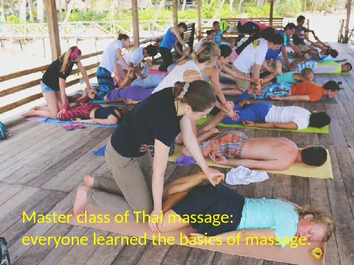 Master class of Thai massage: everyone learned the basics of massage.
