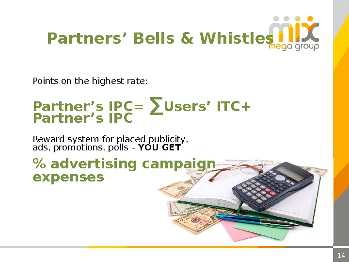 14 Partners' Bells & Whistles  advertising campaign expenses. Reward system for placed publicity , ads