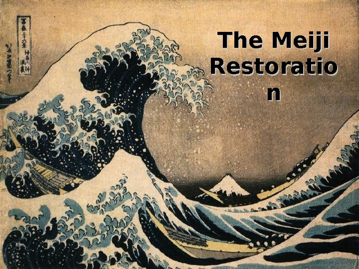 The Meiji Restoratio nn