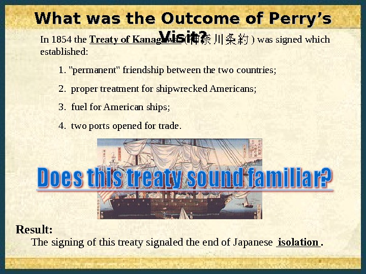 Result: The signing of this treaty signaled the end of Japanese ____. What was the Outcome