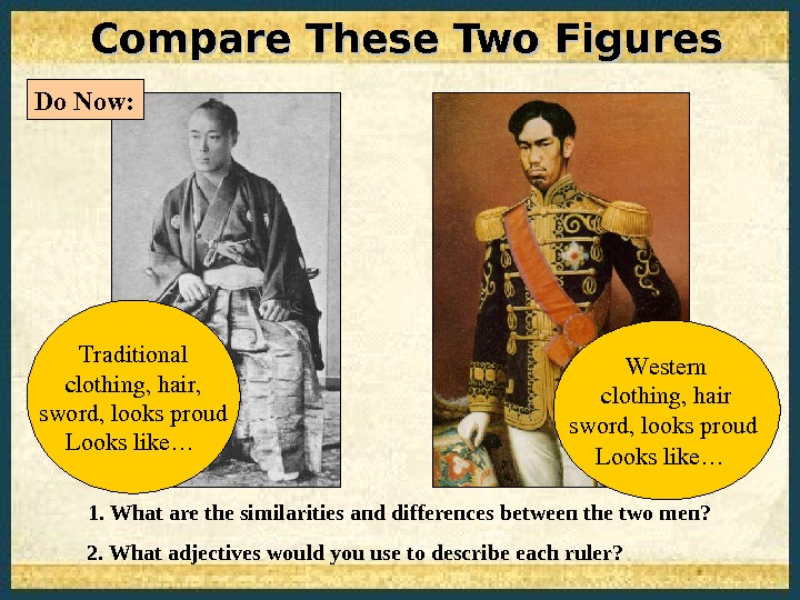 Compare These Two Figures 1. What are the similarities and differences between the two men?