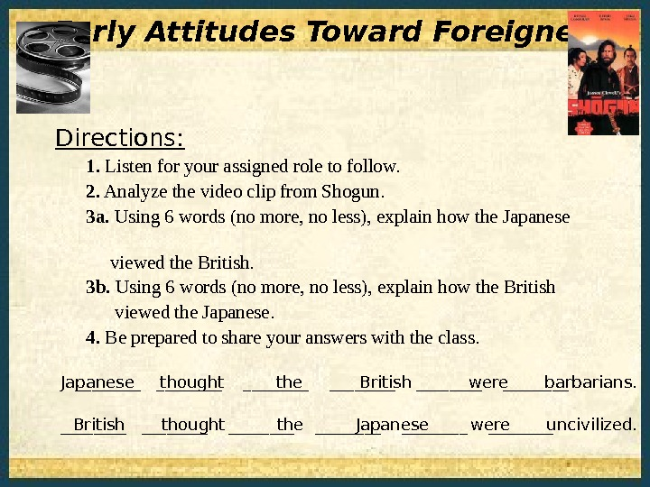Early Attitudes Toward Foreigners Directions: 1.  Listen for your assigned role to follow.