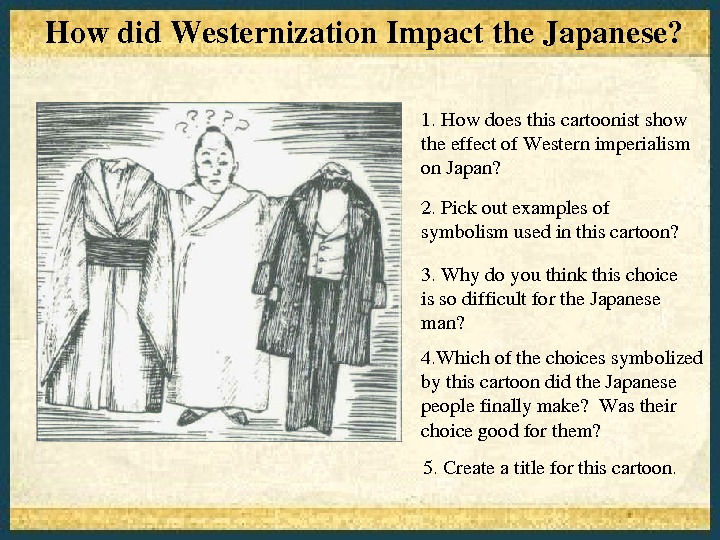 1. Howdoesthiscartoonistshow theeffectof. Westernimperialism on. Japan? 2. Pickoutexamplesof symbolismusedinthiscartoon? 3. Whydoyouthinkthischoice issodifficultforthe. Japanese man? 4. Whichofthechoicessymbolized
