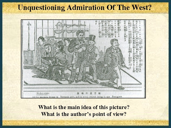 Unquestioning. Admiration. Of. The. West? Whatisthemainideaofthispicture? Whatistheauthor'spointofview?