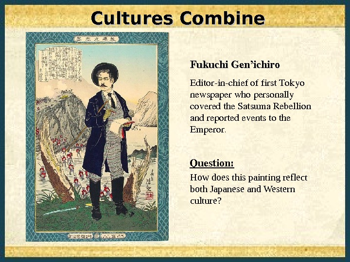 Cultures Combine How does this painting reflect both Japanese and Western culture? Fukuchi. Gen'ichiro Editorinchiefoffirst. Tokyo