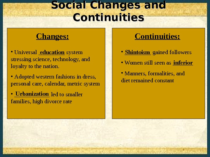 Social Changes and Continuities •  Universal _____ system stressing science, technology, and loyalty to the
