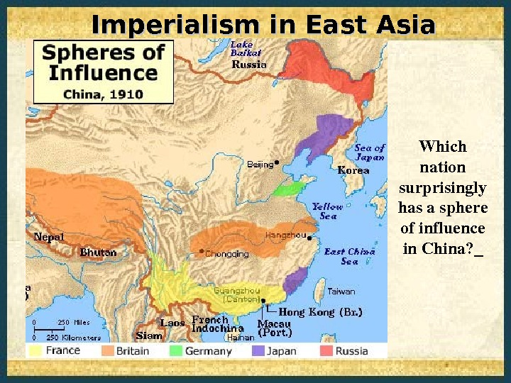 Imperialism in East Asia Which nation surprisingly hasasphere ofinfluence in. China?