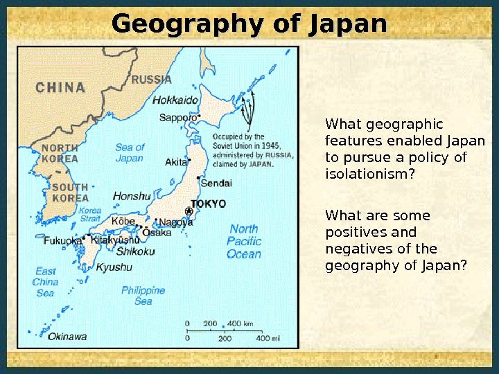 What geographic features enabled Japan to pursue a policy of isolationism? What are some positives and