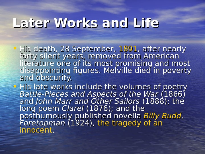 Later Works and Life • His death, 28 September,  1891 , after nearly