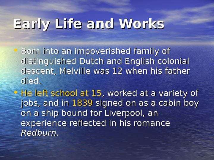 Early Life and Works • Born into an impoverished family of distinguished Dutch and
