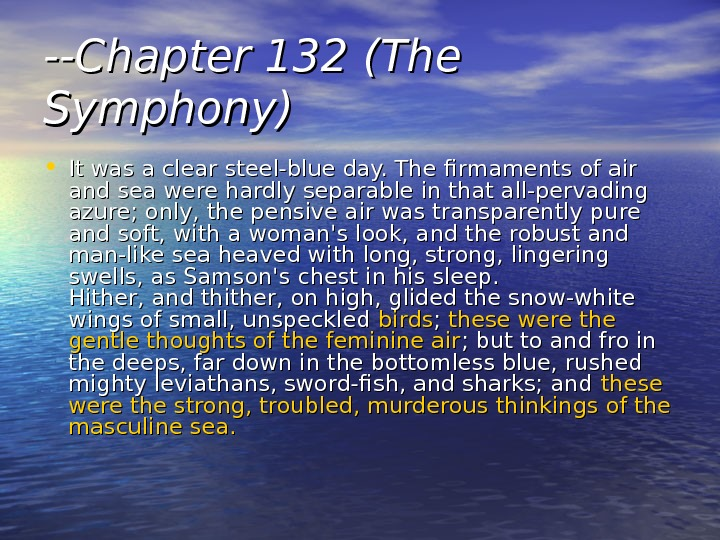 --Chapter 132 (The Symphony) • It was a clear steel-blue day. The firmaments of