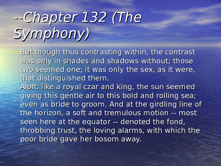 --Chapter 132 (The Symphony) • But though thus contrasting within, the contrast was only