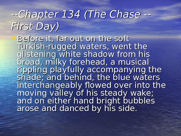 --Chapter 134 (The Chase -- First Day) • Before it, far out on the