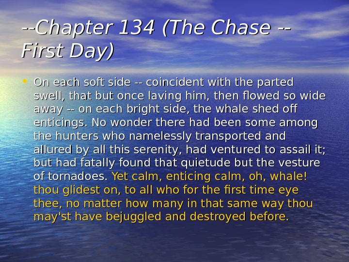 --Chapter 134 (The Chase -- First Day) • On each soft side -- coincident