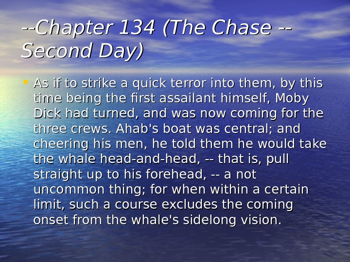--Chapter 134 (The Chase -- Second Day) • As if to strike a quick