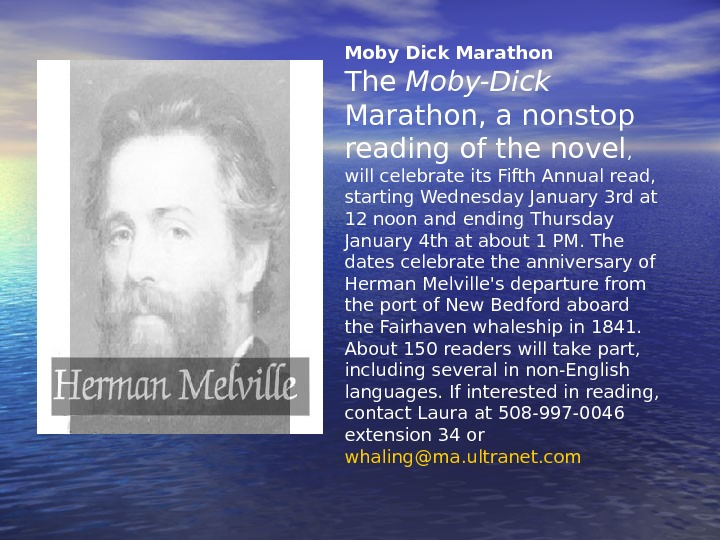 Moby Dick Marathon The Moby-Dick  Marathon, a nonstop reading of the novel ,