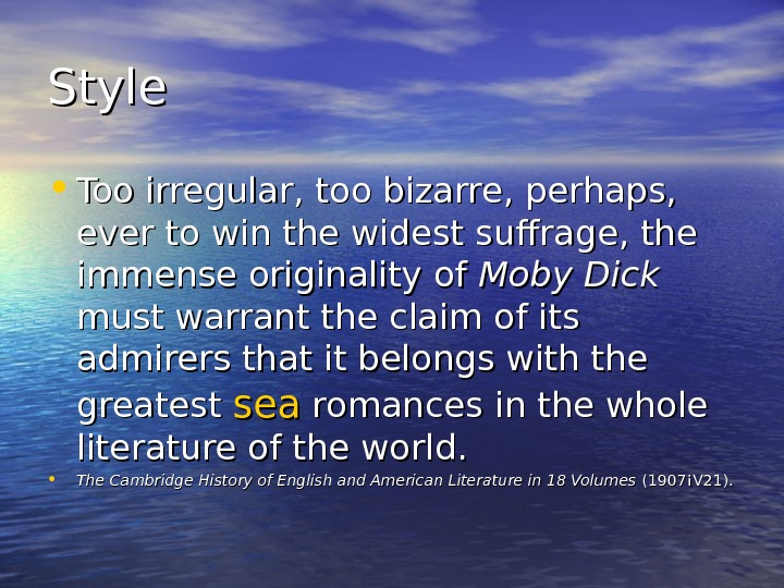 Style • Too irregular, too bizarre, perhaps,  ever to win the widest suffrage,