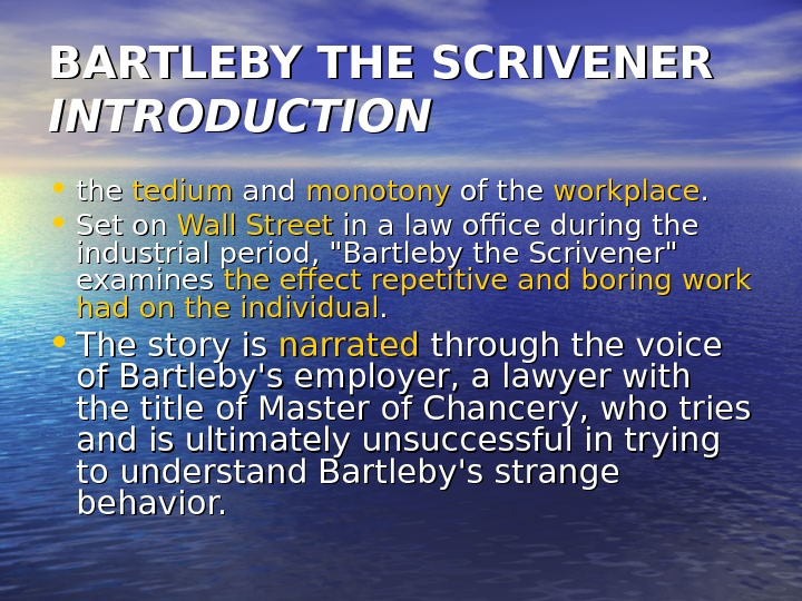 BARTLEBY THE SCRIVENER INTRODUCTION • the tedium and monotony of the workplace. .