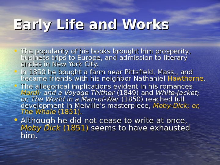 Early Life and Works • The popularity of his books brought him prosperity,