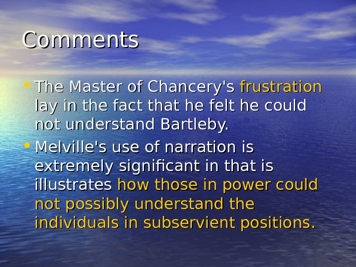 Comments • The Master of Chancery's frustration  lay in the fact that he