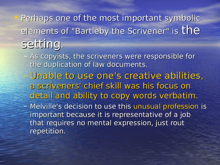 • Perhaps one of the most important symbolic elements of Bartleby the Scrivener is