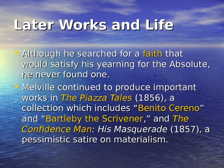 Later Works and Life • Although he searched for a faith that would satisfy