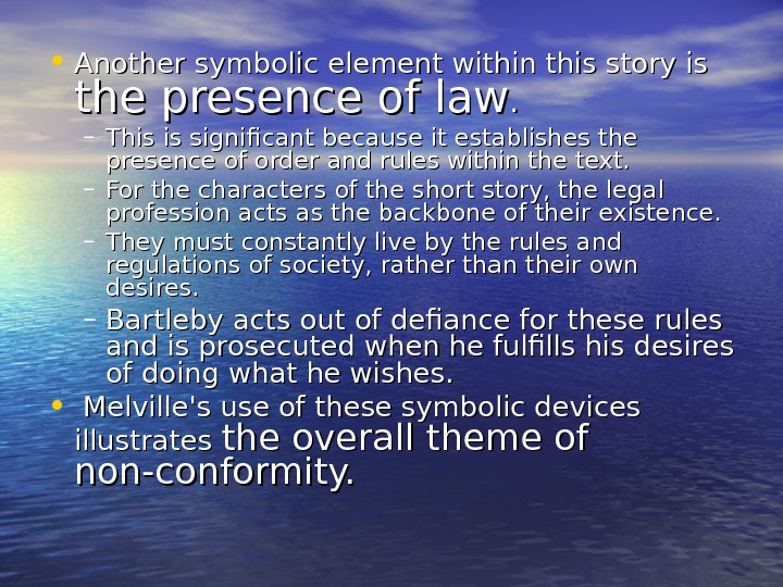 • Another symbolic element within this story is the presence of law. .