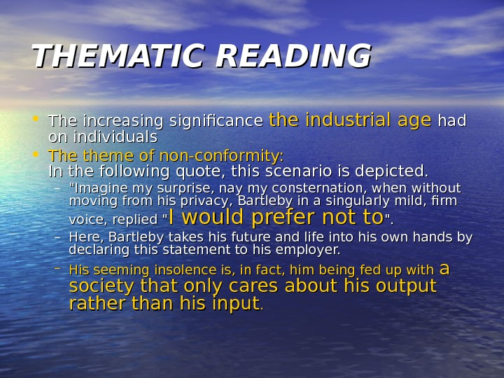 THEMATIC READING • The increasing significance the industrial age had on individuals  •