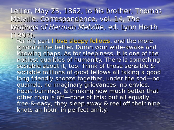 Letter, May 25, 1862, to his brother, Thomas Melville. Correspondence, vol. 14,  The