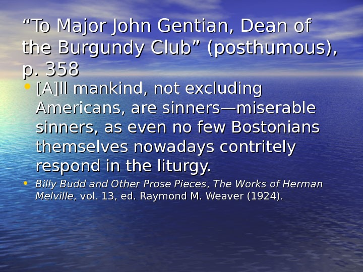""""" To Major John Gentian, Dean of the Burgundy Club"" (posthumous),  p. 358"