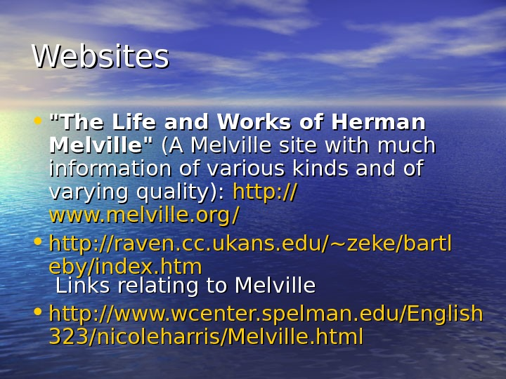 Websites • The Life and Works of Herman Melville (A Melville site with much