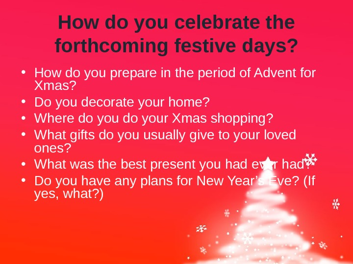 How do you celebrate the forthcoming festive days?  • How do you prepare