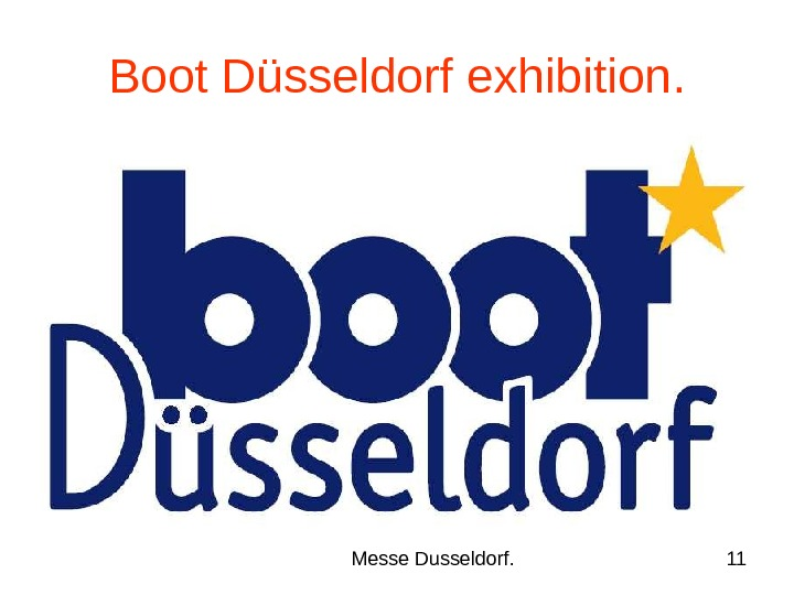 Messe Dusseldorf. 11 Boot Düsseldorf exhibition.