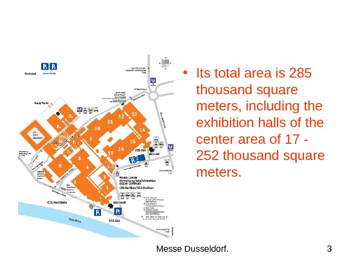 Messe Dusseldorf. 3 • Its total area is 285 thousand square meters, including the exhibition halls