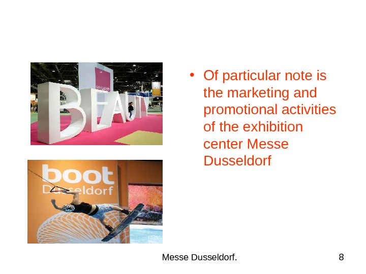 Messe Dusseldorf. 8 • Of particular note is the marketing and promotional activities of the exhibition