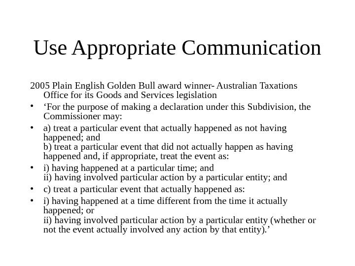 Use Appropriate Communication 2005 Plain English Golden Bull award winner- Australian Taxations Office for its Goods