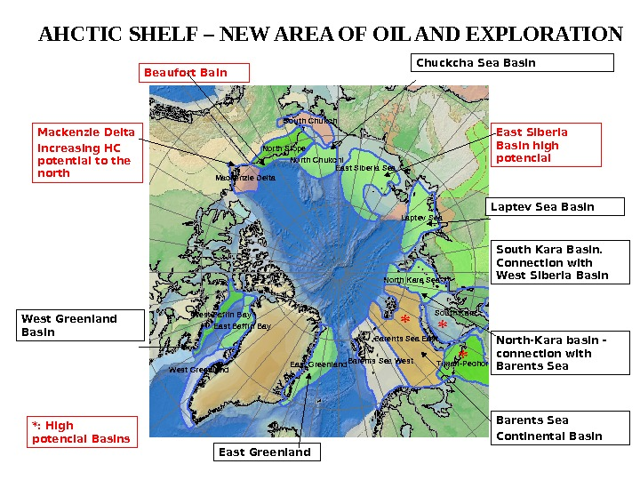 AHCTIC SHELF – NEW AREA OF OIL AND EXPLORATION South Kara Barents Sea East Siberia Sea