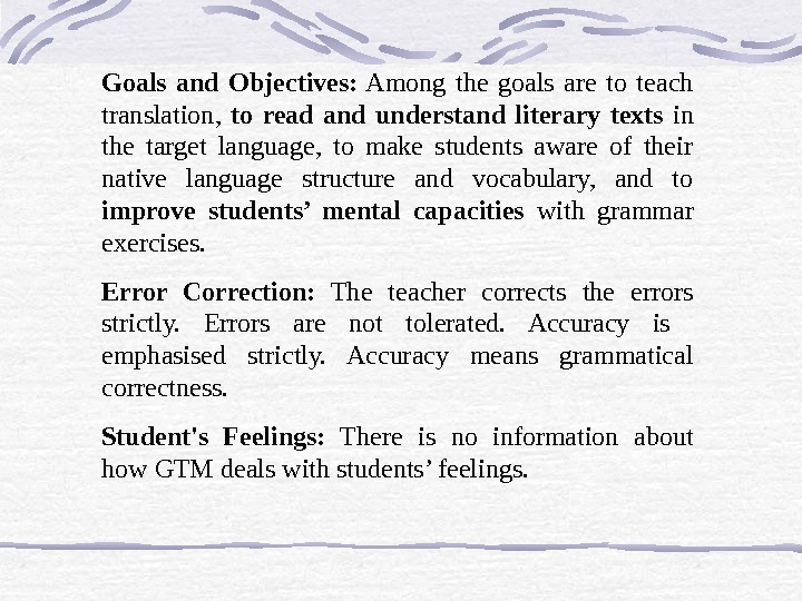 Goals and Objectives:  Among the goals are to teach translation,  to read and understand