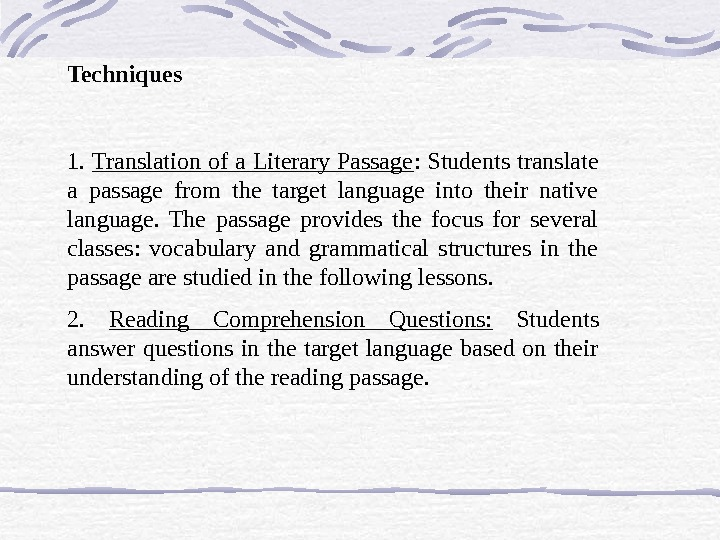 Techniques 1.  Translation of a Literary Passage : Students translate a passage from the target