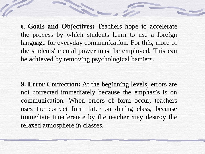 8.  Goals and Objectives:  Teachers hope to accelerate the process by which students learn