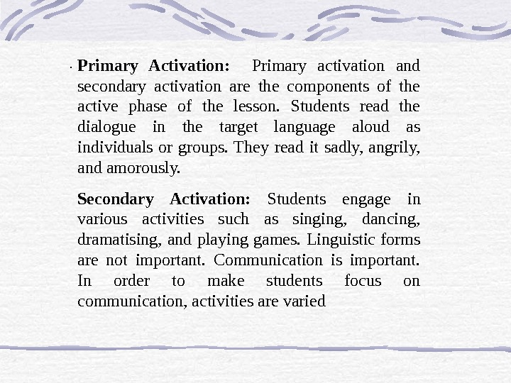 .  Primary Activation: Primary activation and secondary activation are the components of the active phase